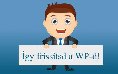 Hogyan kell frissíteni a WordPress-t, hogy ne omoljon össze